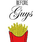 Fries Before Guys by mimiboo