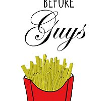 Fries Before Guys by Jen  Talley