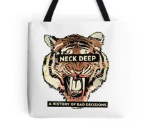 neck deep - a history of bad decisions  Tote Bag