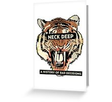 neck deep - a history of bad decisions  Greeting Card