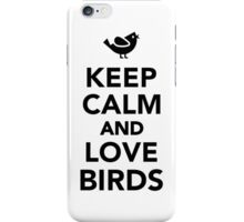 Keep calm and love birds iPhone Case/Skin