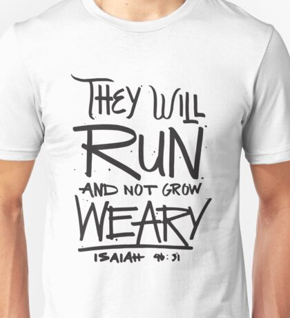 They Will Run and Not Grow Weary Isaiah 46 31 Christian Bible Verse Unisex T-Shirt