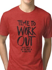 Time To Workout - But First Selfie - Funny Fitness Workout Gym Saying Tri-blend T-Shirt