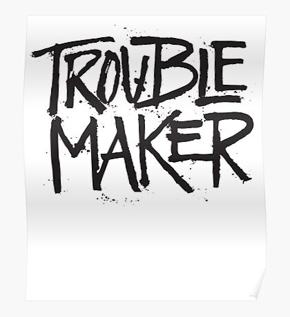 Trouble Maker - Cute Kids Funny Saying Boys Girls Design Poster