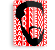 The Face of Bad News Metal Print