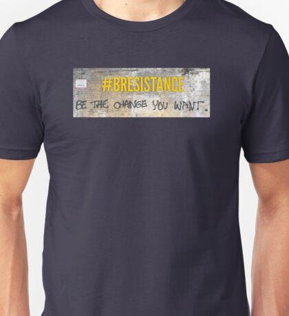 Be the Change / Bresistance  Unisex T-Shirt