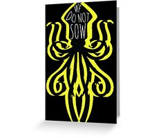 We Do Not Sow Greeting Card