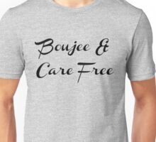 Bad and Boujee Care Free  Unisex T-Shirt
