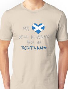 My Heart Will Always Be In Scotland Unisex T-Shirt