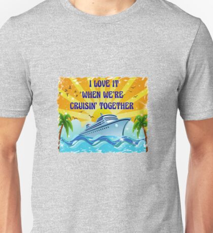 Cruising Together Island Trip  Unisex T-Shirt