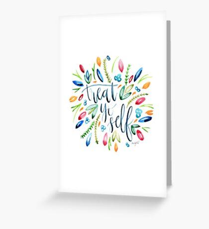 Treat Yo Self Florals Greeting Card