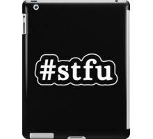 STFU - Hashtag - Black & White iPad Case/Skin