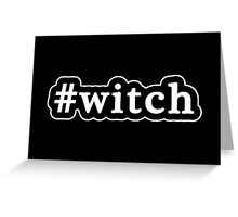 Witch - Hashtag - Black & White Greeting Card