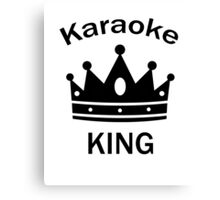 King of Karaoke T-Shirt for Men Who Love To Sing Canvas Print