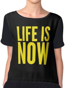 LIFE IS NOW Chiffon Top