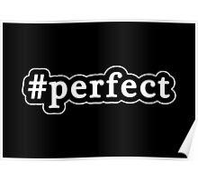 Perfect - Hashtag - Black & White Poster