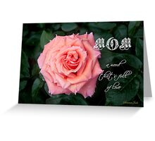 Mom ~ A Word That's Full of Love Greeting Card