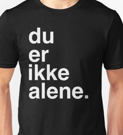 Du er ikke alene Unisex T-Shirt