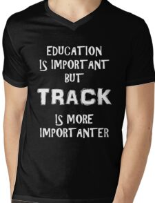 Education Is Important But Track Is More Importanter T-Shirt Funny Cute Gift For High School College Student Mens V-Neck T-Shirt