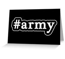 Army - Hashtag - Black & White Greeting Card