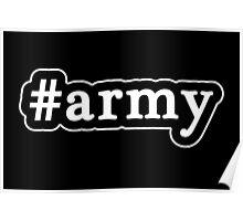 Army - Hashtag - Black & White Poster