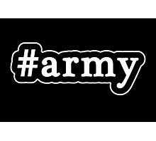 Army - Hashtag - Black & White Photographic Print