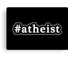 Atheist - Hashtag - Black & White Canvas Print