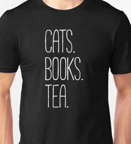 CATS. BOOKS. TEA. Unisex T-Shirt