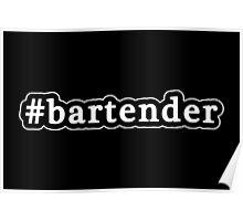 Bartender - Hashtag - Black & White Poster