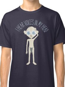 I Hear Voices Classic T-Shirt