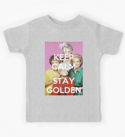 Keep Calm and Stay Golden Kids Tee