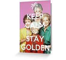 Keep Calm and Stay Golden Greeting Card