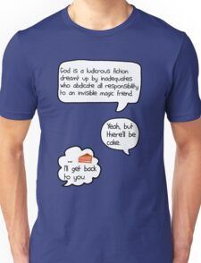 Yeah, but there'll be cake [version 1] Unisex T-Shirt