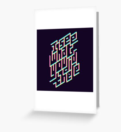 I See What You Did There Greeting Card
