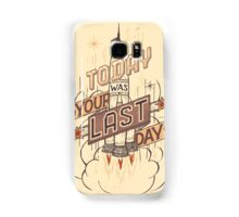If Today Was Your Last Day Samsung Galaxy Case/Skin