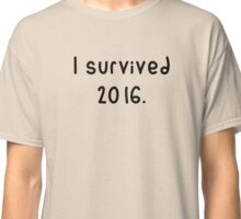 I Survived 2016 Classic T-Shirt
