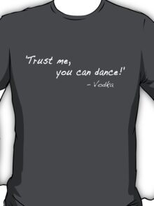 Trust Me! (White Text) T-Shirt