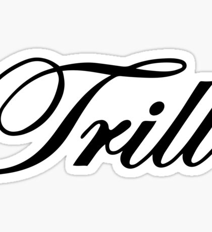 Trill Sticker