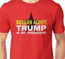 Russian Agent Trump is My President 2 Unisex T-Shirt