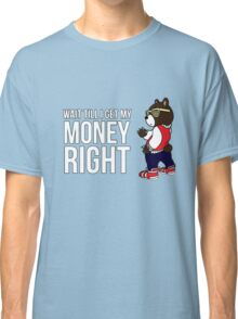 Kanye West -- Wait Till I Get My Money Right Classic T-Shirt