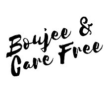 Bad and Boujee Care Free  Photographic Print
