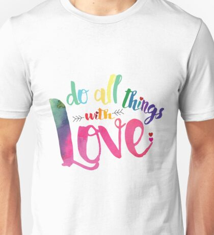 Do ALL things with LOVE Unisex T-Shirt