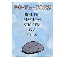 PO-TA-TOES Photographic Print