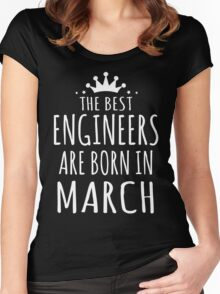 THE BEST ENGINEERS ARE BORN IN MARCH Women's Fitted Scoop T-Shirt