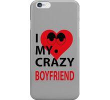 I LOVE MY CRAZY BOYFRIEND iPhone Case/Skin