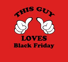 This Guy Loves Black Friday Unisex T-Shirt
