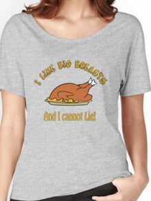 I Like Big Breasts and I Cannot Lie! Women's Relaxed Fit T-Shirt