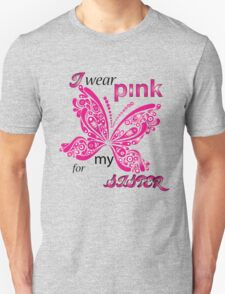 I Wear Pink For My Sister Unisex T-Shirt