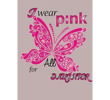 I Wear Pink For My Daughter Photographic Print