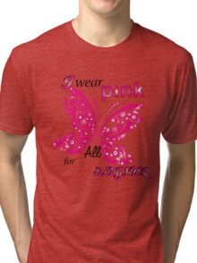 I Wear Pink For My Daughter Tri-blend T-Shirt